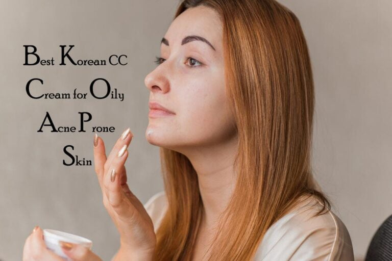 Best Korean CC Cream for Oily Acne Prone Skin