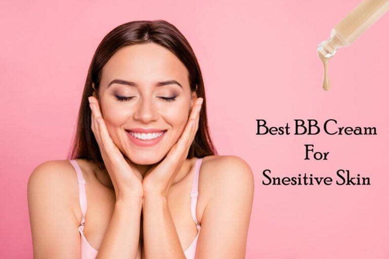 7 Best Mineral Based BB Creams For Sensitive Skin