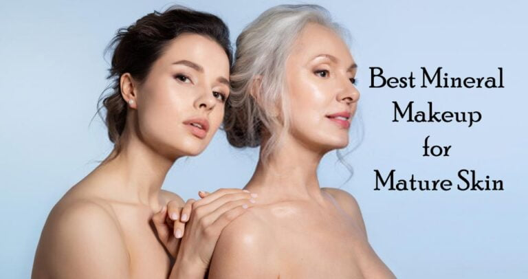 7 Best Mineral Makeup for Mature Skin