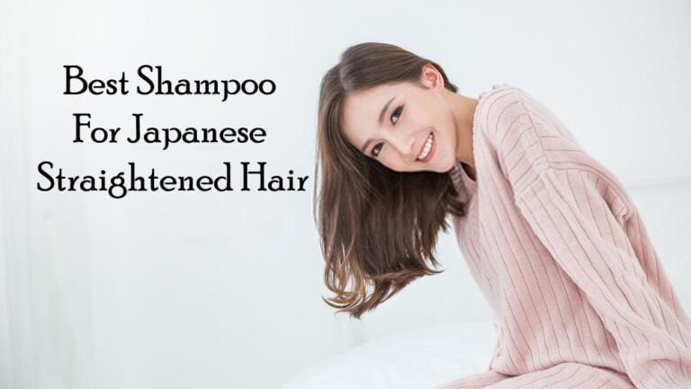 7 Best Shampoo To Use After Japanese Hair Straightening