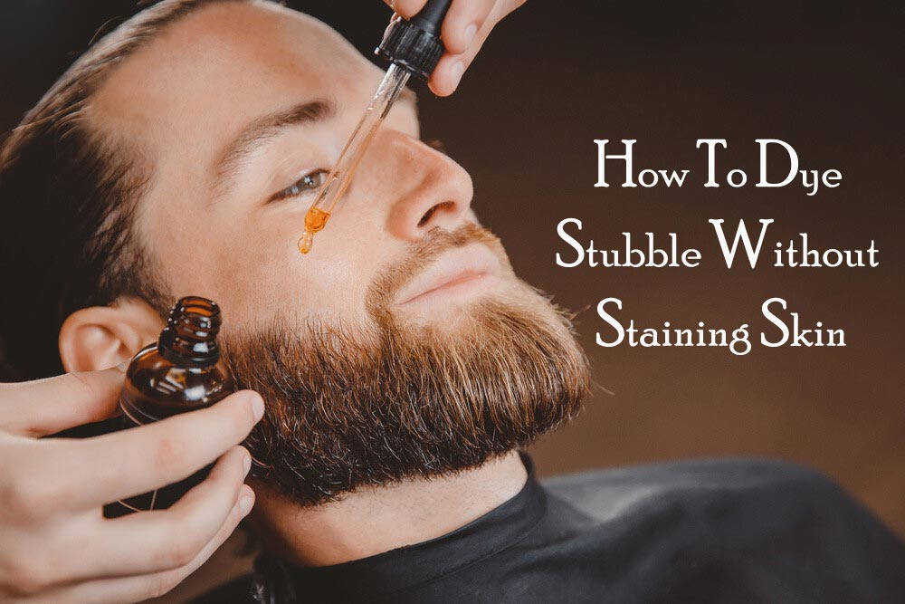 how-to-dye-stubble-without-staining-skin