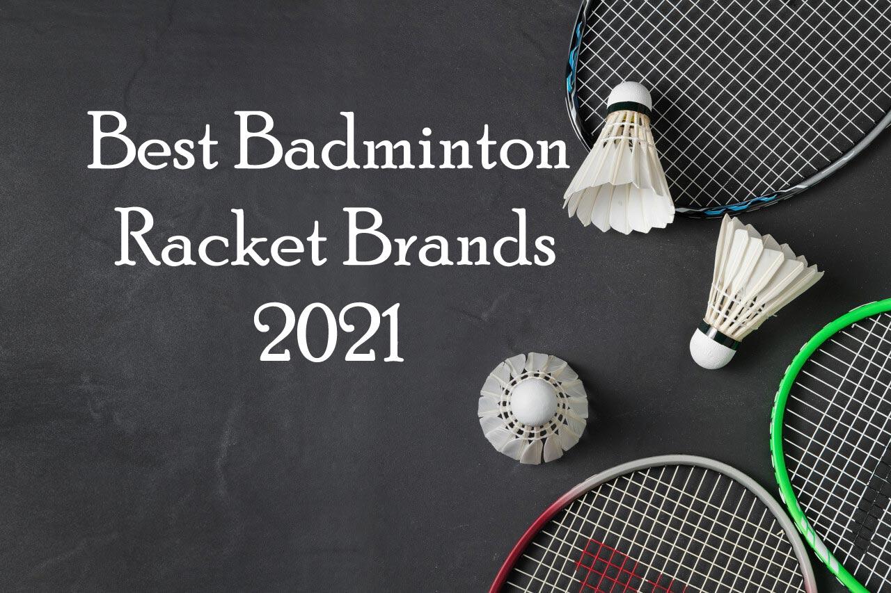 Best-Badminton-Racket-Brands-2021
