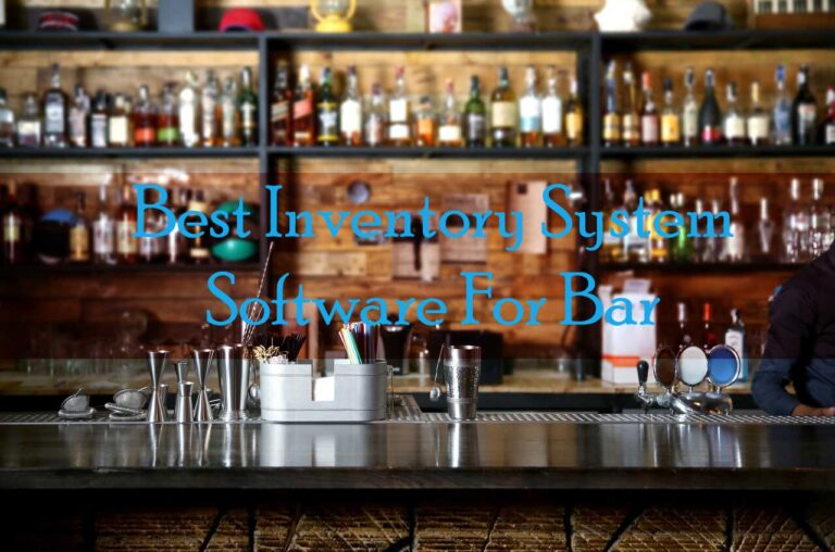 5 Best Bar Inventory Systems or Apps