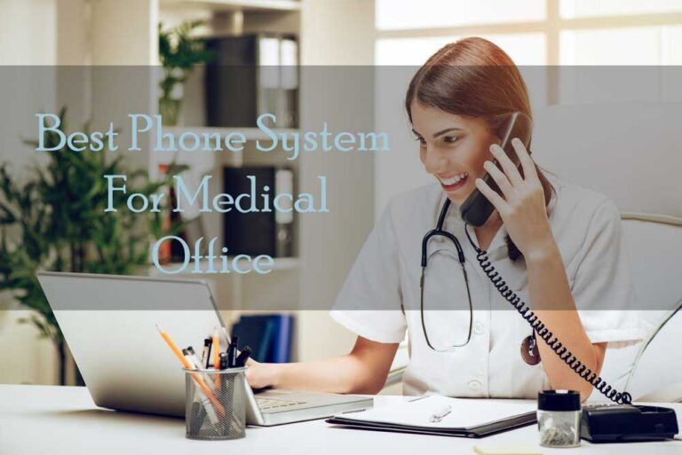 How To Choose The Best Phone System For The Medical Office