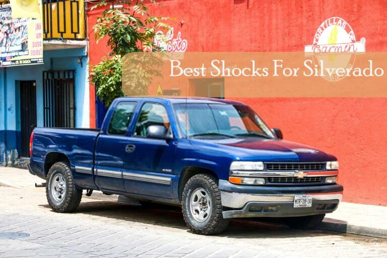 Top 6 Best Shocks For Silverado 1500 4×4 & Buying Guide 2021