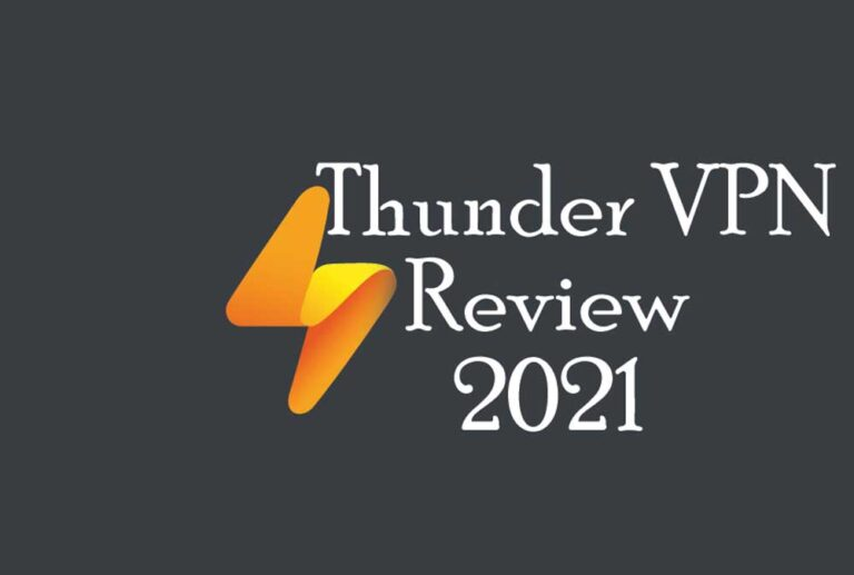 Thunder VPN Review 2021: Is it Good or Not?