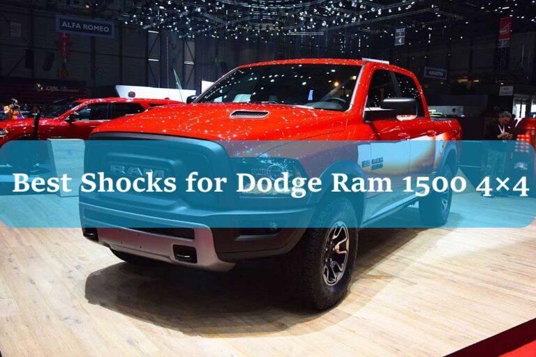 Best Shocks for Dodge Ram 1500 4×4