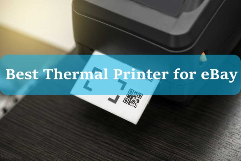 Best Thermal Printer for eBay & Buying Guide 2021