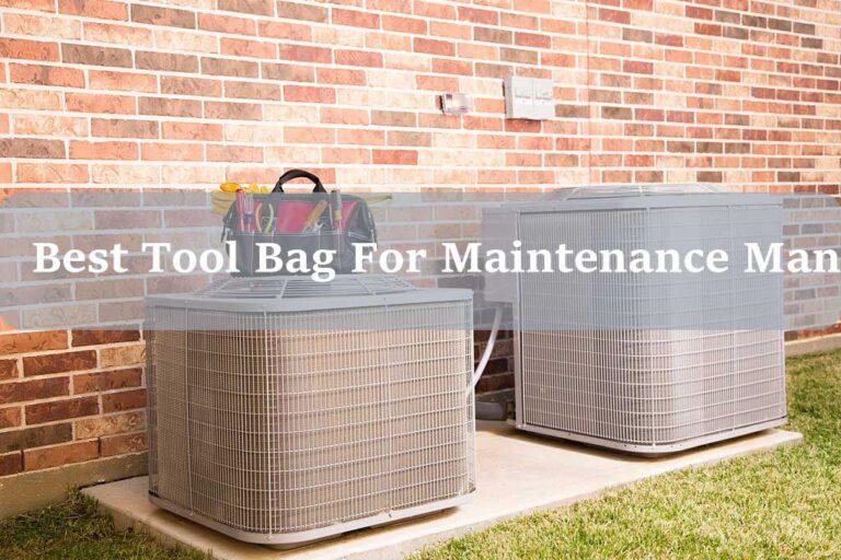 Top 5 Best Tool Bag For Maintenance Man