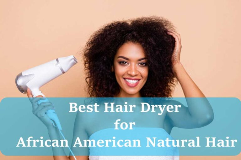 Best Hair Dryer For African American Natural Hair