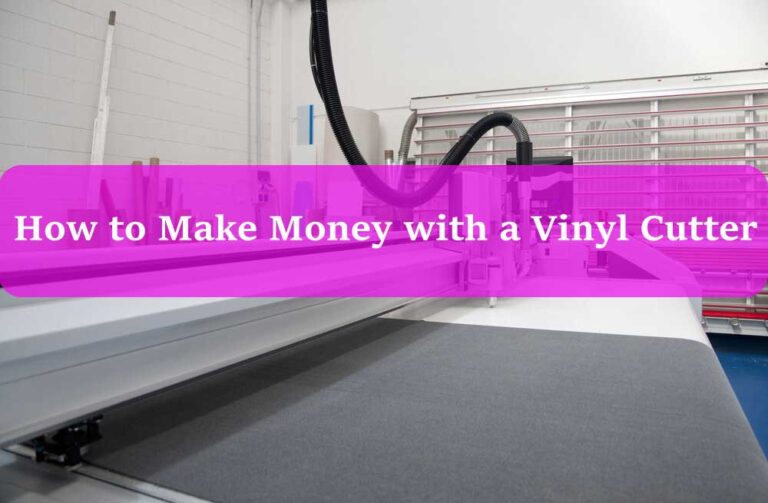 How to Make Money with a Vinyl Cutter?