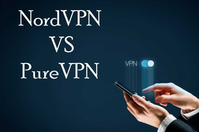 Purevpn vs Nordvpn Which is the Best One Review 2021?