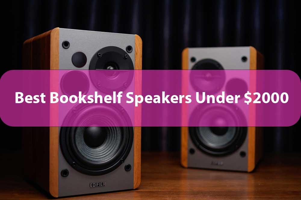 Best-Bookshelf-Speakers-Under-$2000