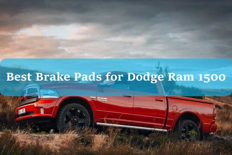 Best Brake Pads for Dodge Ram 1500 Reviews in 2021