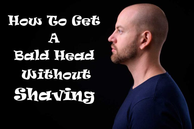 How To Get A Bald Head Without Shaving?