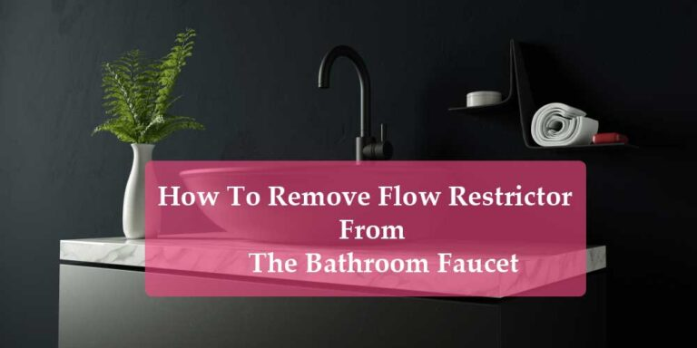 How To Remove Flow Restrictor From Bathroom Faucet?