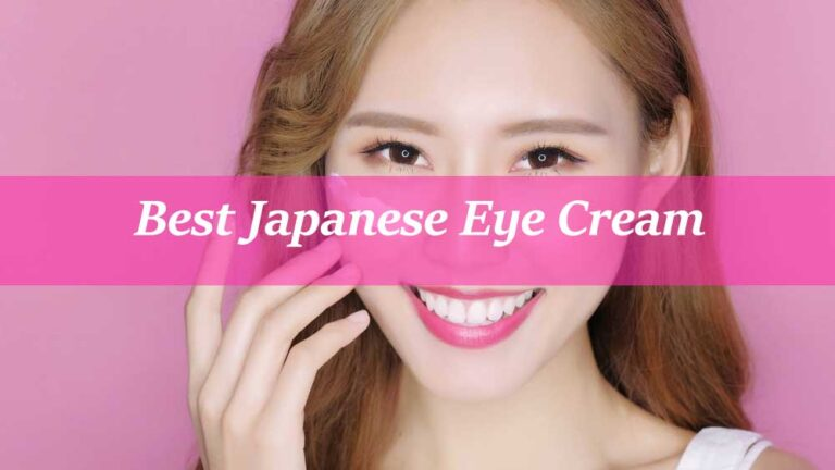 8 Best Japanese Eye Cream – Our Experts Select in 2021