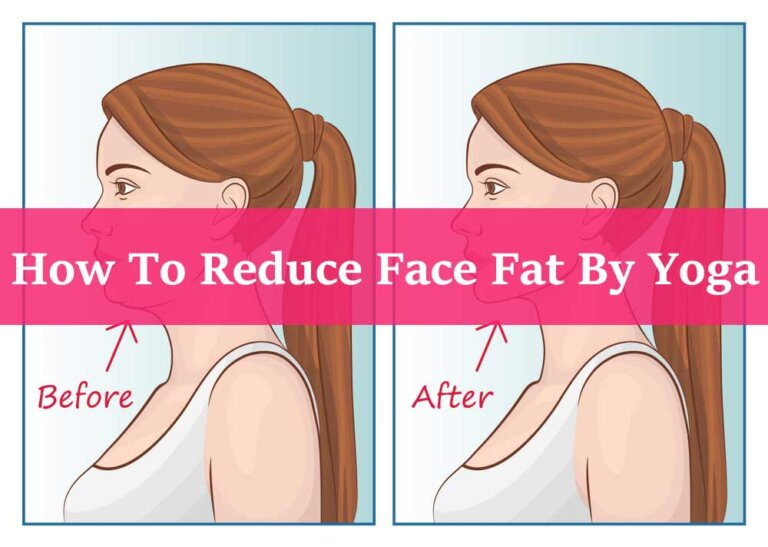 How To Reduce Face Fat By Yoga?
